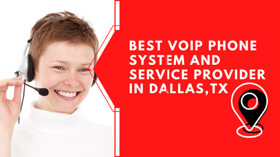 Best Voip Phone System and Service Provider in Dallas, TX