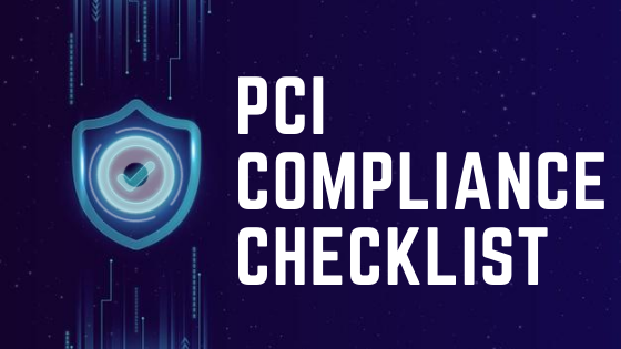 PCI Compliance Checklist: Find Out If You are Compliance